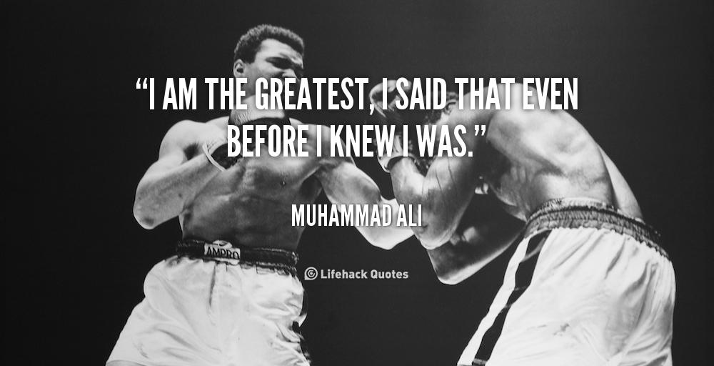 quote-Muhammad-Ali-i-am-the-greatest-i-said-that-89724